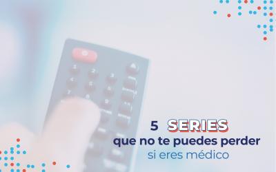 5 series que no te puedes perder si eres médico