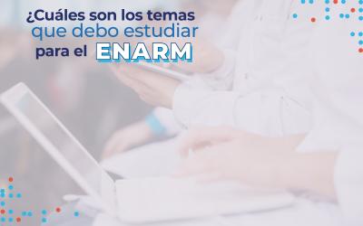 ¿Cuáles son los temas que debo estudiar para el ENARM?